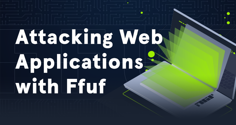 Attacking Web Applications with Ffuf